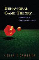 Behavioral Game Theory: Experiments ...