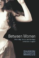 Between Women: Friendship, Desire, ...