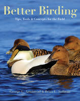 Better Birding: Tips, Tools, and...