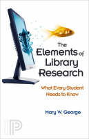 The Elements of Library Research: ...