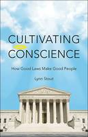 Cultivating Conscience: How Good Laws...