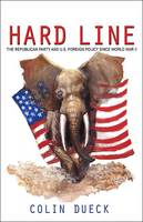 Hard Line: The Republican Party and...