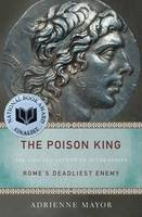 The Poison King: The Life and Legend...