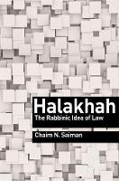 Halakhah: The Rabbinic Idea of Law