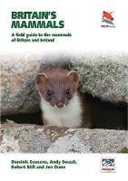 Britain's Mammals: A Field Guide to...