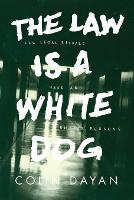 The Law is a White Dog: How Legal...