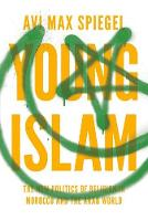 Young Islam: The New Politics of...