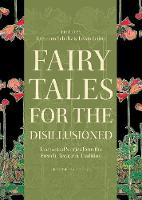 Fairy Tales for the Disillusioned:...