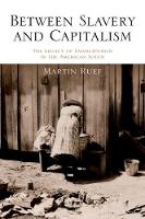 Between Slavery and Capitalism: The...