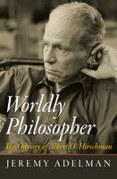 Worldly Philosopher: The Odyssey of...