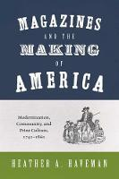 Magazines and the Making of America:...