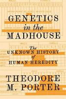 Genetics in the Madhouse: The Unknown...