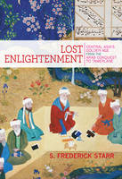 Lost Enlightenment: Central Asia's...