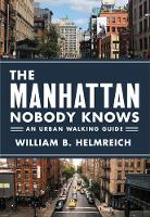 The Manhattan Nobody Knows: An Urban...