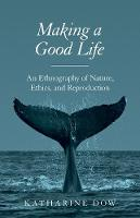 Making a Good Life: An Ethnography of...