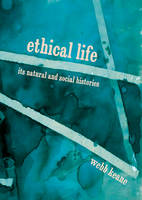 Ethical Life: Its Natural and Social...