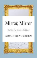 Mirror: The Uses and Abuses of Self-Love