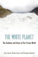 The White Planet: The Evolution and...