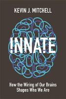 Innate: How the Wiring of Our Brains...
