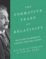 The Formative Years of Relativity: ...