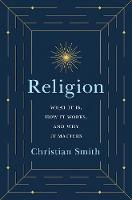 Religion: What It Is, How It Works,...