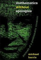 Mathematics without Apologies:...