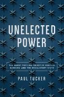 Unelected Power: The Quest for...
