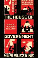 The House of Government: A Saga of ...