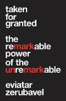 Taken for Granted: The Remarkable...