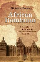 African Dominion: A New History of...