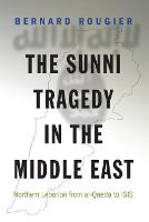 The Sunni Tragedy in the Middle East:...