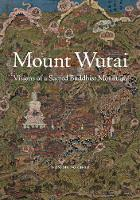 Mount Wutai: Visions of a Sacred...