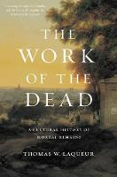 The Work of the Dead: A Cultural...