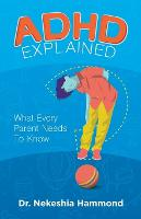 ADHD Explained: What Every Parent...
