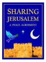 Sharing Jerusalem: A Peace Agreement