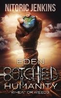 Eden Botched Humanity: Wheat or Weeds