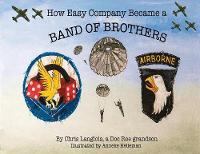 How Easy Company Became a Band of...