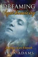Dreaming Synchronicity: Journey of an...