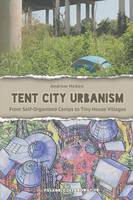 Tent City Urbanism: From...