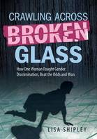 Crawling Across Broken Glass: How One...
