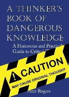 A Thinker's Book of Dangerous...