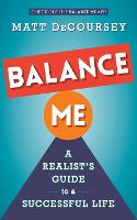 Balance Me: A Realist's Guide to a...
