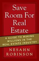 Save Room for Real Estate: A Guide to...
