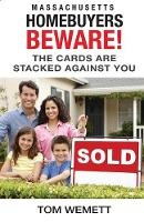 Massachusetts Homebuyers Beware!: The...