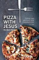Pizza with Jesus (No Black Olives):...