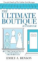 The Ultimate Boutique Handbook: How ...
