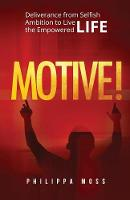 Motive!: Deliverance from Selfish...