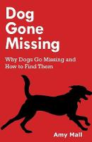 Dog Gone Missing: Why Dogs Go Missing...