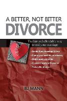 A Better, Not Bitter Divorce: The ...