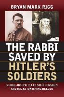 The Rabbi Saved by Hitler's Soldiers:...